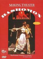 Making Theatre: Rashomon - A Play Is Born