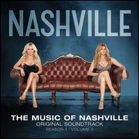 The Music of Nashville: Season 1, Vol. 2 - Original Soundtrack