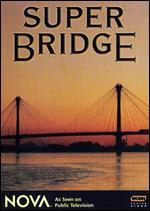 NOVA: Super Bridge - Neil Goodwin