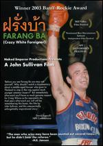 Crazy White Foreigner - John Sullivan