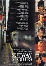 Subway Stories - Abel Ferrara; Alison Maclean; Bob Balaban; Craig McKay; Jonathan Demme; Julie Dash; Lucas Platt; Patricia Benoit; Seth Zvi Rosenfeld; Ted Demme