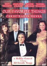 Our Favorite Things-Christmas in Vienna / Tony Bennett, Vanessa Williams, Placido Domingo, Charlotte Church