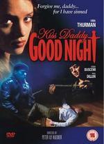 Kiss Daddy Goodnight - Michael Gabrieli; Peter Ily Huemer