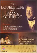 The Double Life of Franz Schubert-a Dramatization of Schubert's Last Years
