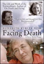 Elisabeth K�bler-Ross: Facing Death
