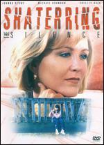 Shattering the Silence [Dvd]