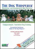 The Dog Whisperer: Beginning and Intermediate Dog Training