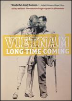Vietnam, Long Time Coming - Gordon Quinn; Jerry Blumenthal; Peter Gilbert