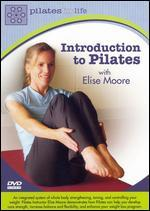 Elise Moore: Pilates for Life: Introduction to Pilates
