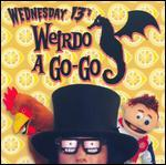 Wednesday 13: Weirdo a Go-Go