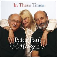 In These Times - Peter, Paul and Mary