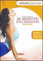 Sara Ivanhoe: 20 Minute Yoga Makeover - Weight Loss