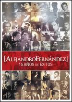 Alejandro Fernandez: 15 Anos de Exitos