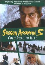 Shogun Assassin 5: Cold Road to Hell