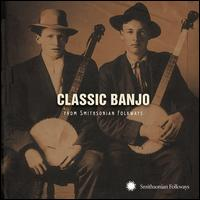Classic Banjo from Smithsonian Folkways - Various Artists