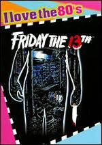 Friday the 13th [I Love the 80's Edition]