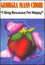 Georgia Mass Choir: I Sing Because I'm Happy