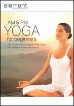 Element: AM and PM Yoga for Beginners
