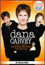 Dana Carvey: Squatting Monkeys Tell No Lies