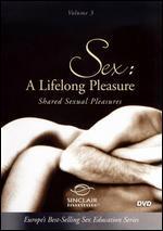 Sex: A Lifelong Pleasure, Vol. 3 - Shared Sexual Pleasures