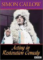 Simon Callow: Acting in Restoration Comedy