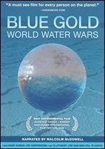 Blue Gold: World Water Wars - Sam Bozzo