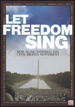 Let Freedom Sing: How Music Shaped the Civil Rights Movement