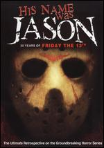 His Name Was Jason: 30 Years of Friday the 13th - Daniel Farrands