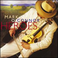 Heroes - Mark O'Connor