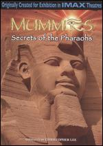 Mummies: Secrets of the Pharaohs - Keith Melton