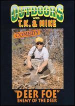TJ and Mike: Deer Foe - Enemy of the Deer
