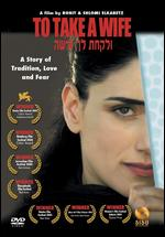 To Take a Wife - Ronit Elkabetz; Shlomi Elkabetz