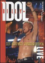 Soundstage: Billy Idol - Live in Super Overdrive [Blu-ray]