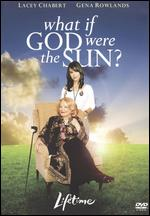What If God Were the Sun? - Stephen Tolkin