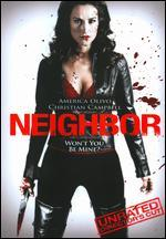 Neighbor [Unrated] [Director's Cut]