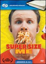 Super Size Me [Educational Version] - Morgan Spurlock