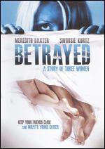 Betrayed: A Story of Three Women - William A. Graham