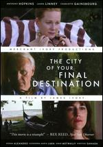The City of Your Final Destination - James Ivory