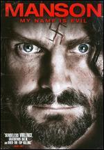 Manson, My Name Is Evil - Reginald Harkema