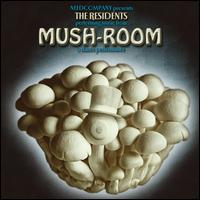 Mush-Room - The Residents