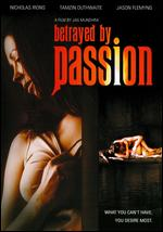 Betrayed by Passion - Jag Mundhra