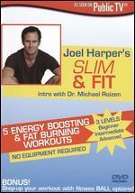 Joel Harper's Slim & Fit