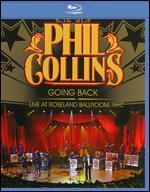 Phil Collins: Going Back-Live at the Roseland Ballroom Nyc [Blu-Ray]