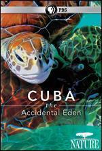 Nature: Cuba - The Accidental Eden