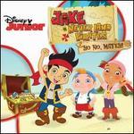 Jake and the Never Land Pirates: Yo Ho, Matey!