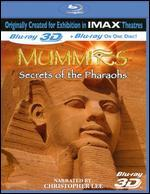 IMAX: Mummies - Secrets of the Pharaohs 3D [3D] [Blu-ray]
