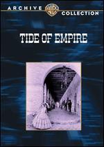 Tide of Empire - Allan Dwan