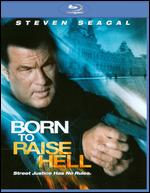 Born to Raise Hell [Blu-ray] - Lauro Chartrand