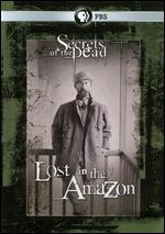 Secrets of the Dead: Lost in the Amazon - Peter von Puttkamer