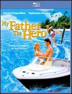 My Father the Hero [Blu-Ray]